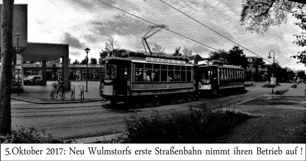 Neu Wulmstorfs erste Strassenbahn nimmt ihren Betrieb auf !